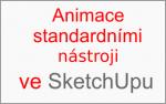 Tvorba animace standardními nástroji ve SketchUpu