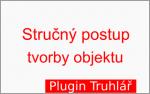 Stručný postup tvorby objektu pro plugin Truhlář