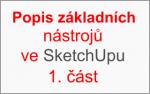 Popis základních nástrojů v programu SketchUp – 1.část