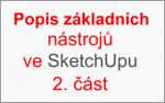 Popis základních nástrojů v programu SketchUp – 2.část
