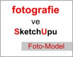 Fotografie a její použití ve SketchUpu (Foto-Model)
