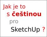 Jak je to s češtinou pro SketchUp (české prostředí) ?