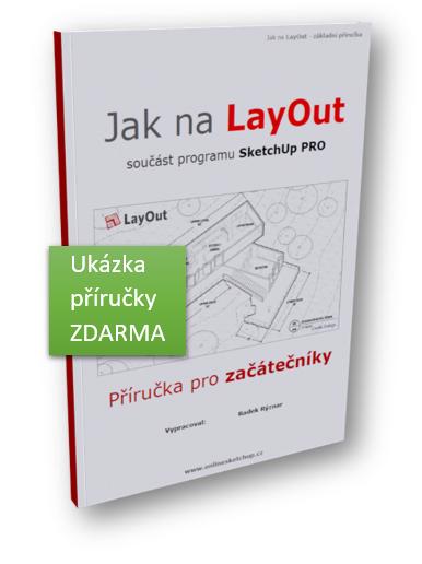 Ukázka příručky: Jak na LayOut. V této příručce nejdeme seznámení s tímto programem.